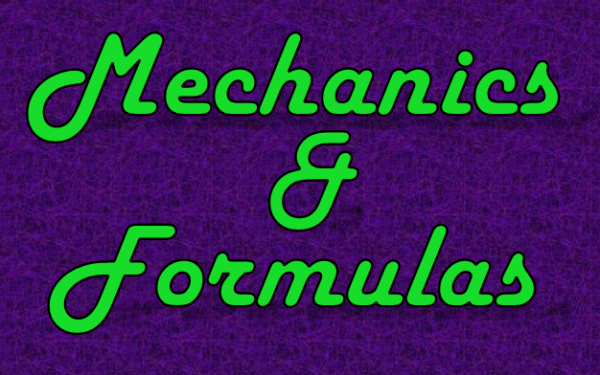 Mechanics & Formulas